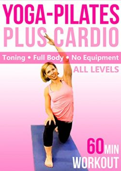 Yoga Pilates & Cardio Fusion – 60 min Fitness Workout – Full-Body, no equipment