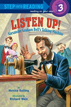 Listen Up!: Alexander Graham Bell's Talking Machine (Step into Reading)