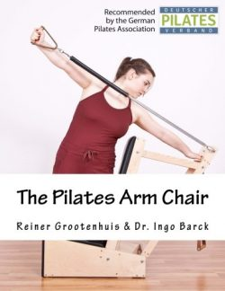 The Pilates Arm Chair (The Pilates Equipment) (Volume 2)