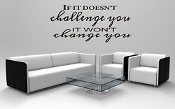 If it doesn't challenge you it won't change you Workout Room Wall Vinyl, Weight room ...
