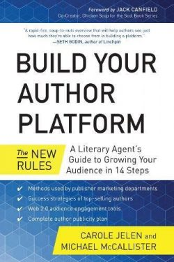 Build Your Author Platform: The New Rules: A Literary Agent's Guide to Growing Your Audience in  ...