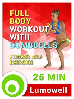 Full Body Workout with Dumbbells – Fitness and Exercise