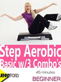 Step Aerobic Basic w/3 Combo's: Jenny Ford
