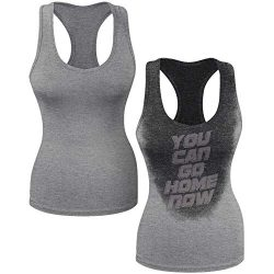 Sweat Activated Women's Gym Tank Top | You Can Go Home Now | Funny Fitness Shirt