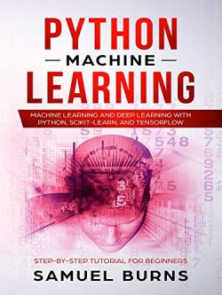 Python Machine Learning: Machine Learning and Deep Learning with Python, scikit-learn and Tensor ...