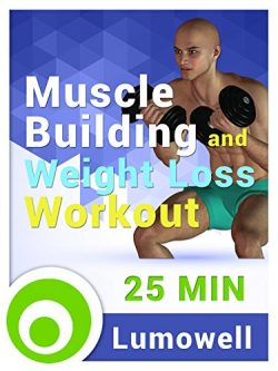 Muscle Building and Weight Loss Workout
