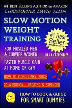 SLOW MOTION WEIGHT TRAINING – FOR MUSCLED MEN & CURVIER WOMEN – FASTER MUSCLE GA ...