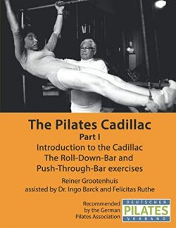 The Pilates Cadillac – Part I: Introduction to the Cadillac, The Roll-Down-Bar and  Push-T ...