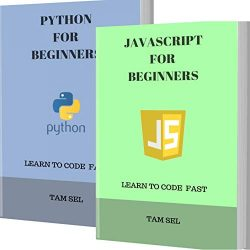 JAVASCRIPT AND PYTHON FOR BEGINNERS: 2 BOOKS IN 1 – Learn Coding Fast! JS Programming Lang ...