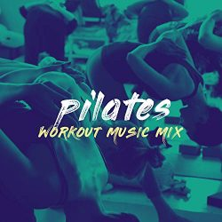 Pilates Workout Music Mix 2018 – Top 100 Hits, Multi BPM Workout Mix Perfect for Toning, Y ...