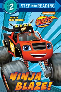 Ninja Blaze! (Blaze and the Monster Machines) (Step into Reading)