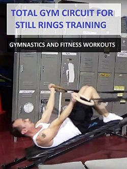 Total Gym Circuit for Still Rings Training – Gymnastics and Fitness Workouts