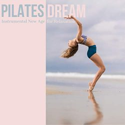 Pilates Dream: Instrumental New Age for Relaxation
