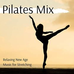 Pilates Mix: Relaxing New Age Music for Stretching