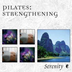 Serenity Series Pilates: Strengthening