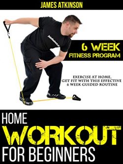 Home Workout For Beginners: Exercise At Home, Get Fit With This Effective  6 Week Guided Routine